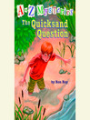 The Quicksand Question (MP3): A to Z Mystery Series, Book 17